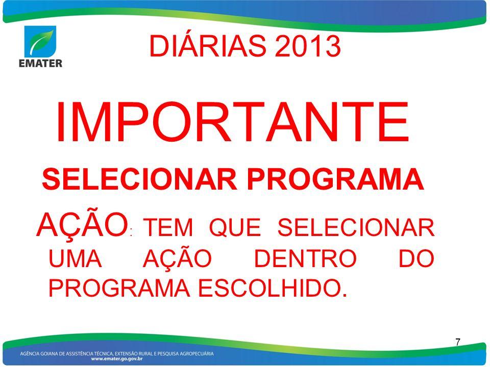 IMPORTANTE DIÁRIAS 2013 SELECIONAR PROGRAMA