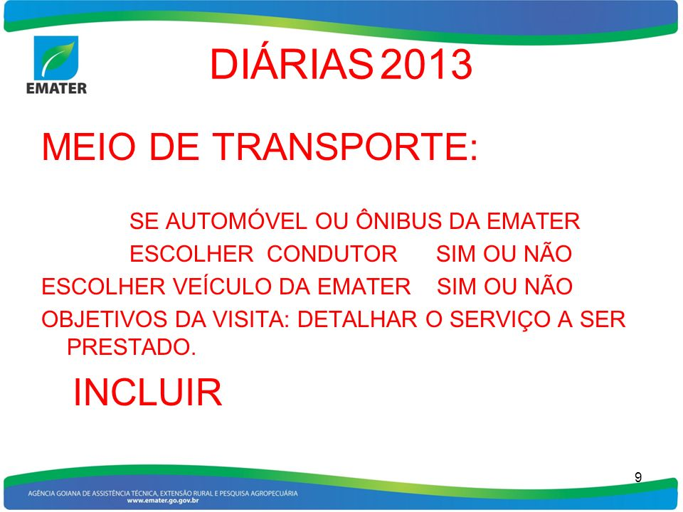 DIÁRIAS 2013 MEIO DE TRANSPORTE: SE AUTOMÓVEL OU ÔNIBUS DA EMATER