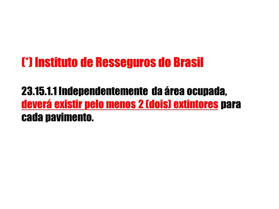 (*) Instituto de Resseguros do Brasil