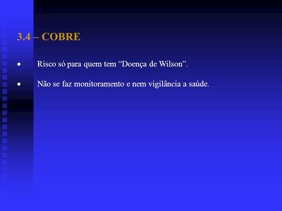 3.4 – COBRE · Risco só para quem tem Doença de Wilson .