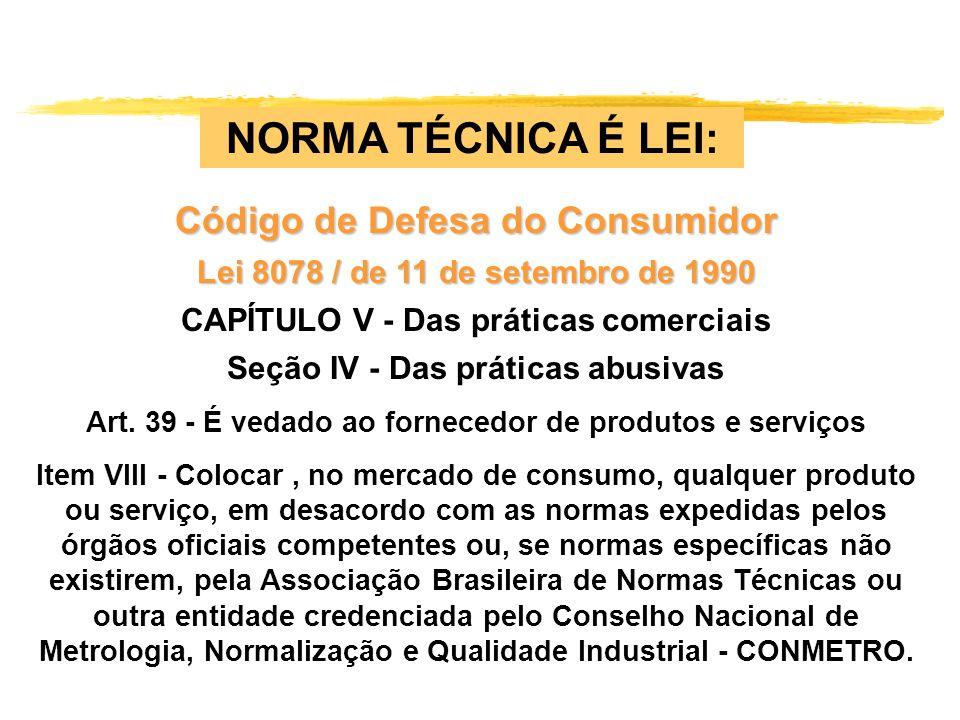 NORMA TÉCNICA É LEI: Código de Defesa do Consumidor
