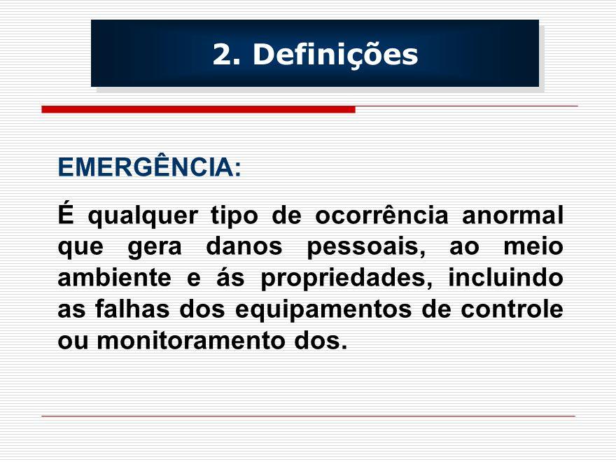 2. Definições EMERGÊNCIA: