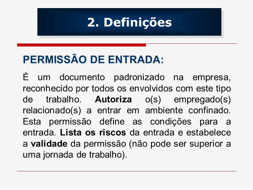 2. Definições PERMISSÃO DE ENTRADA: