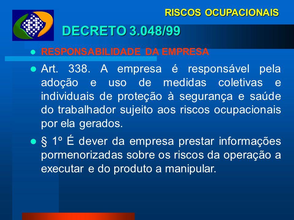 RISCOS OCUPACIONAISDECRETO 3.048/99. RESPONSABILIDADE DA EMPRESA.