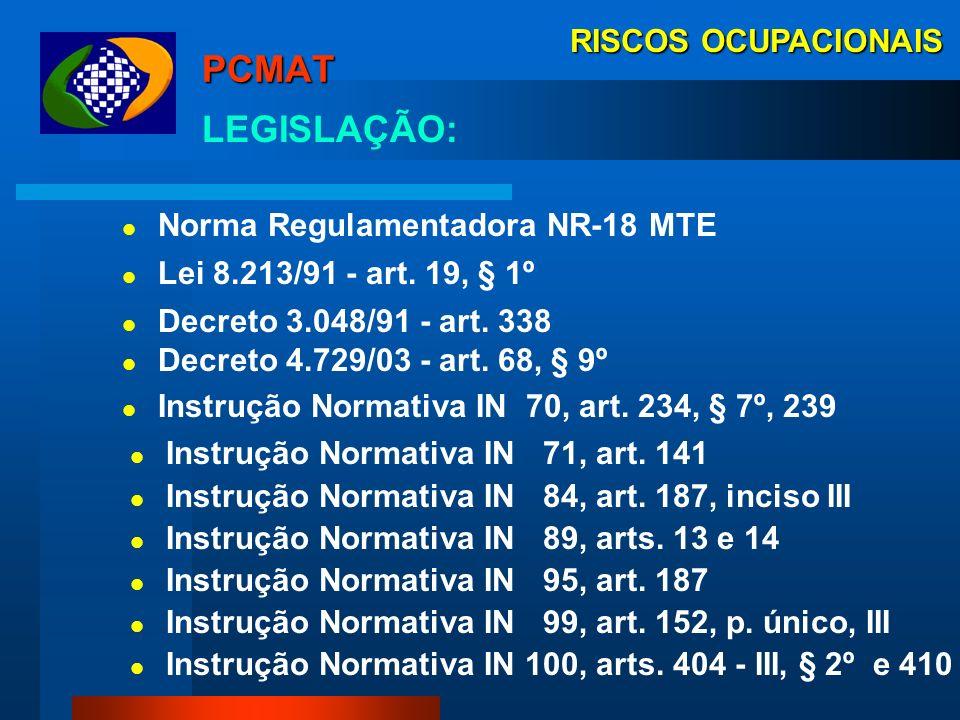 PCMAT LEGISLAÇÃO: RISCOS OCUPACIONAIS Norma Regulamentadora NR-18 MTE