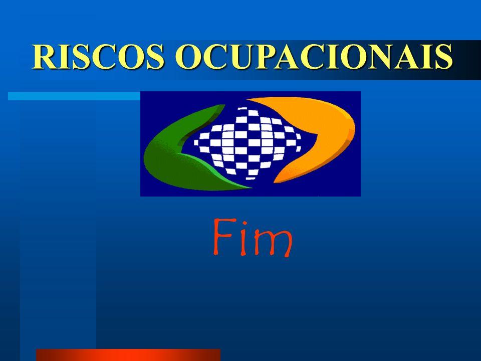 RISCOS OCUPACIONAIS Fim