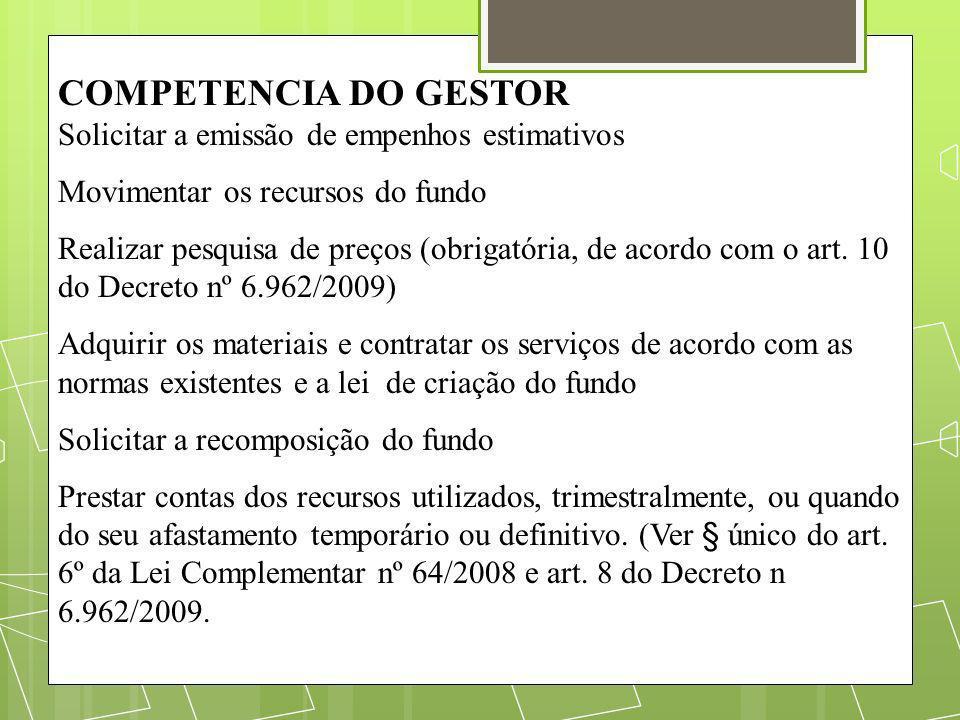 COMPETENCIA DO GESTOR Solicitar a emissão de empenhos estimativos