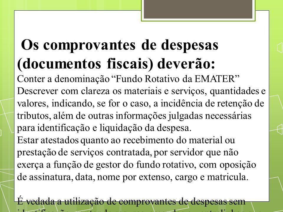 Os comprovantes de despesas (documentos fiscais) deverão: