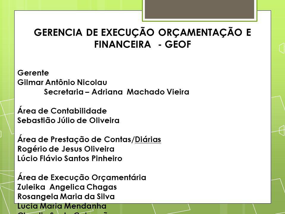 GERENCIA DE EXECUÇÃO ORÇAMENTAÇÃO E FINANCEIRA - GEOF