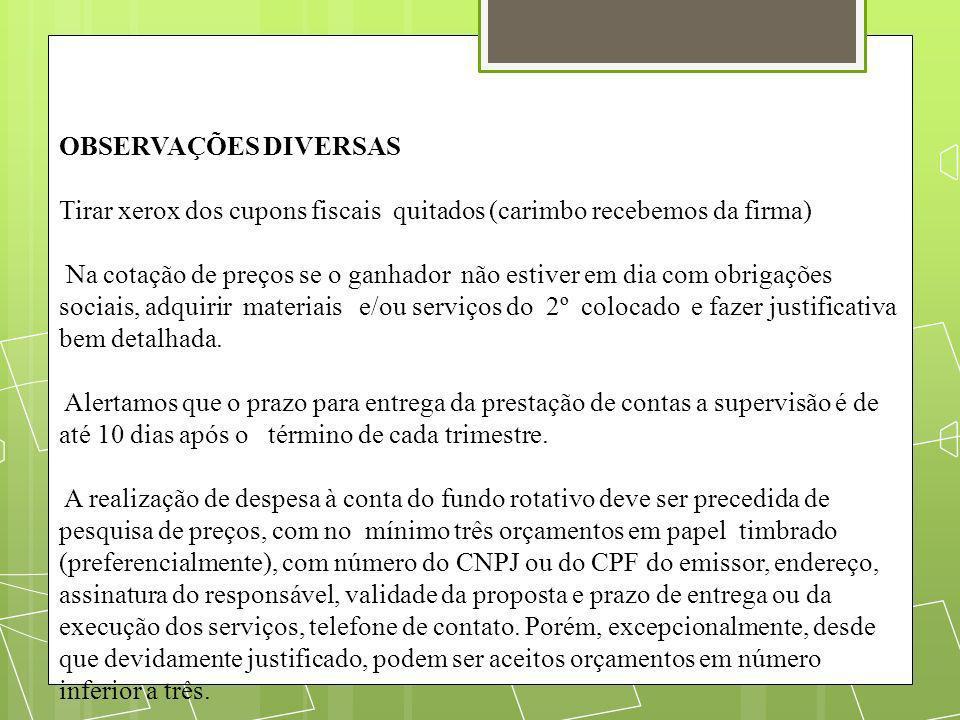 OBSERVAÇÕES DIVERSAS Tirar xerox dos cupons fiscais quitados (carimbo recebemos da firma)