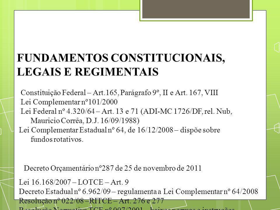 FUNDAMENTOS CONSTITUCIONAIS, LEGAIS E REGIMENTAIS