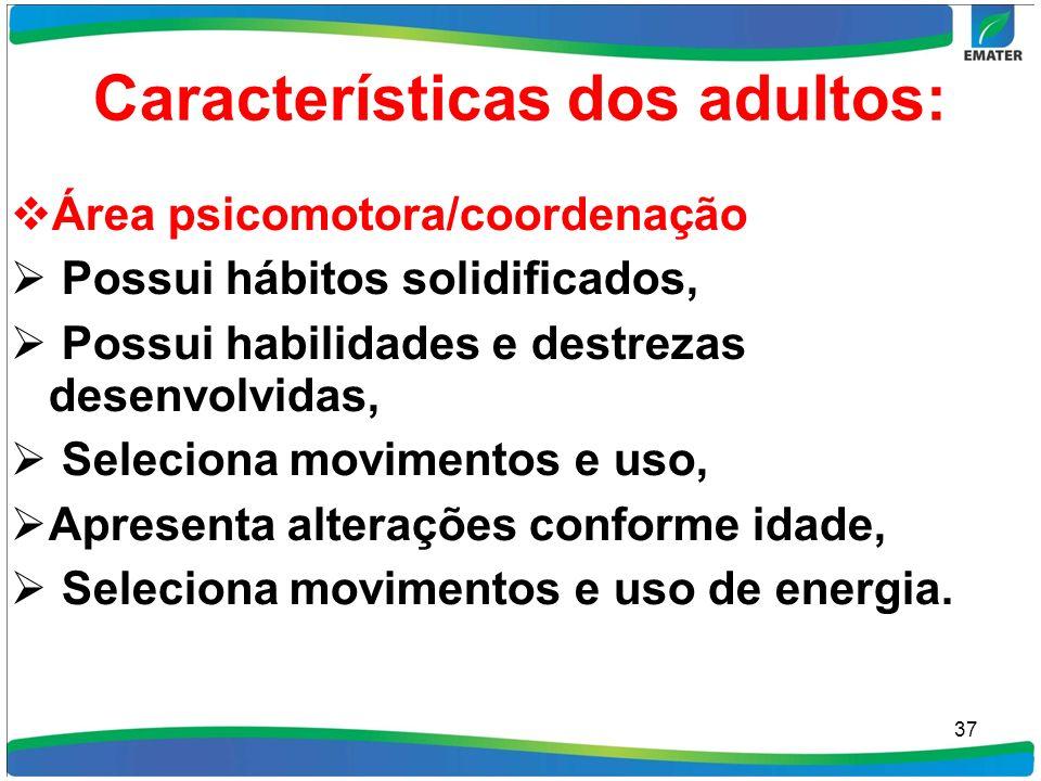 Características dos adultos: