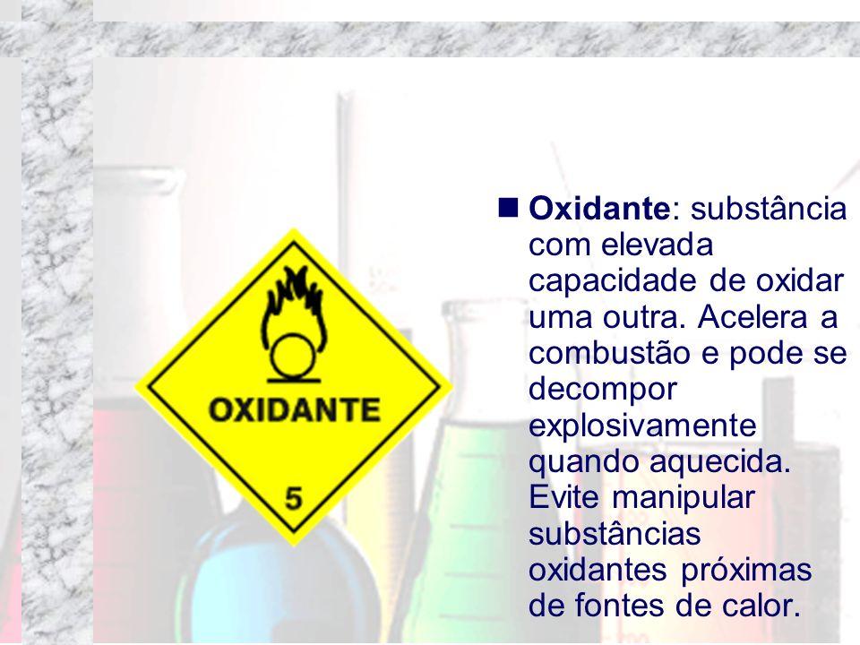 Oxidante: substância com elevada capacidade de oxidar uma outra