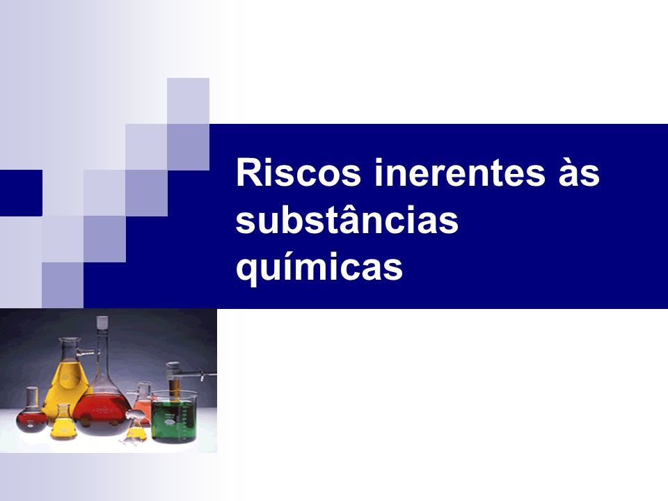 Riscos inerentes às substâncias químicas