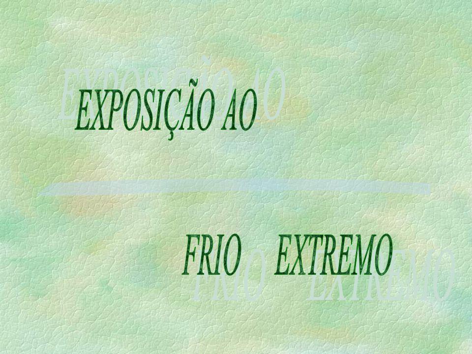 EXPOSIÇÃO AO FRIO EXTREMO