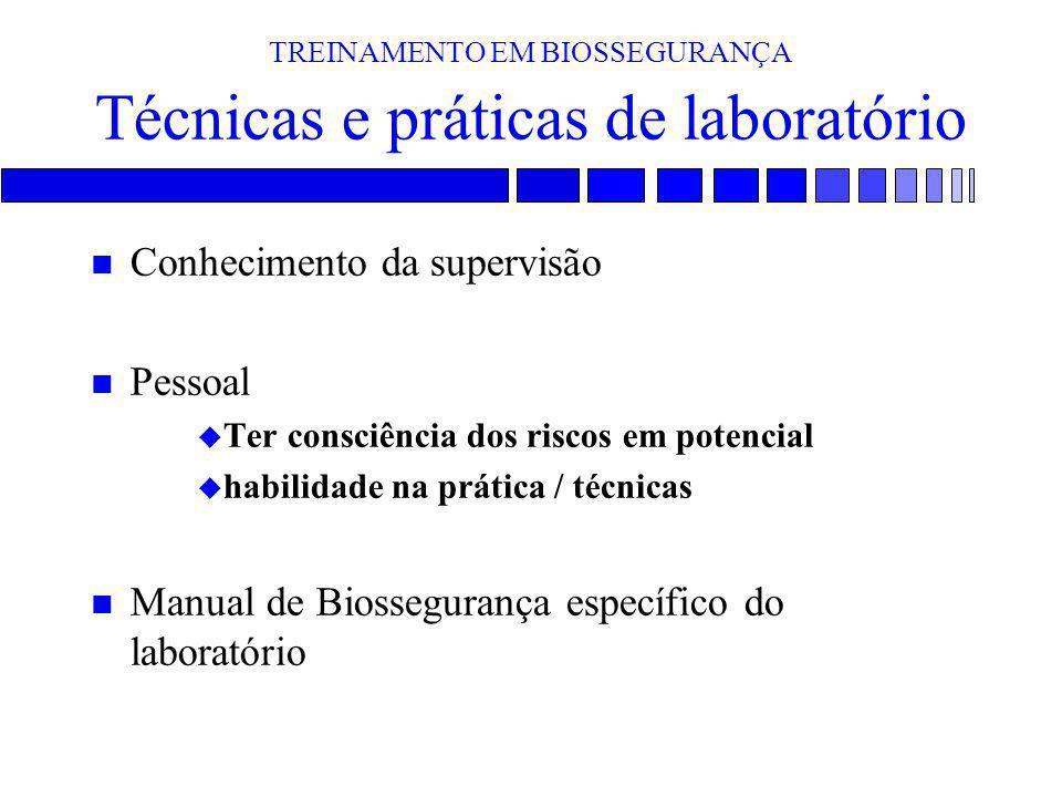 TREINAMENTO EM BIOSSEGURANÇA Técnicas e práticas de laboratório