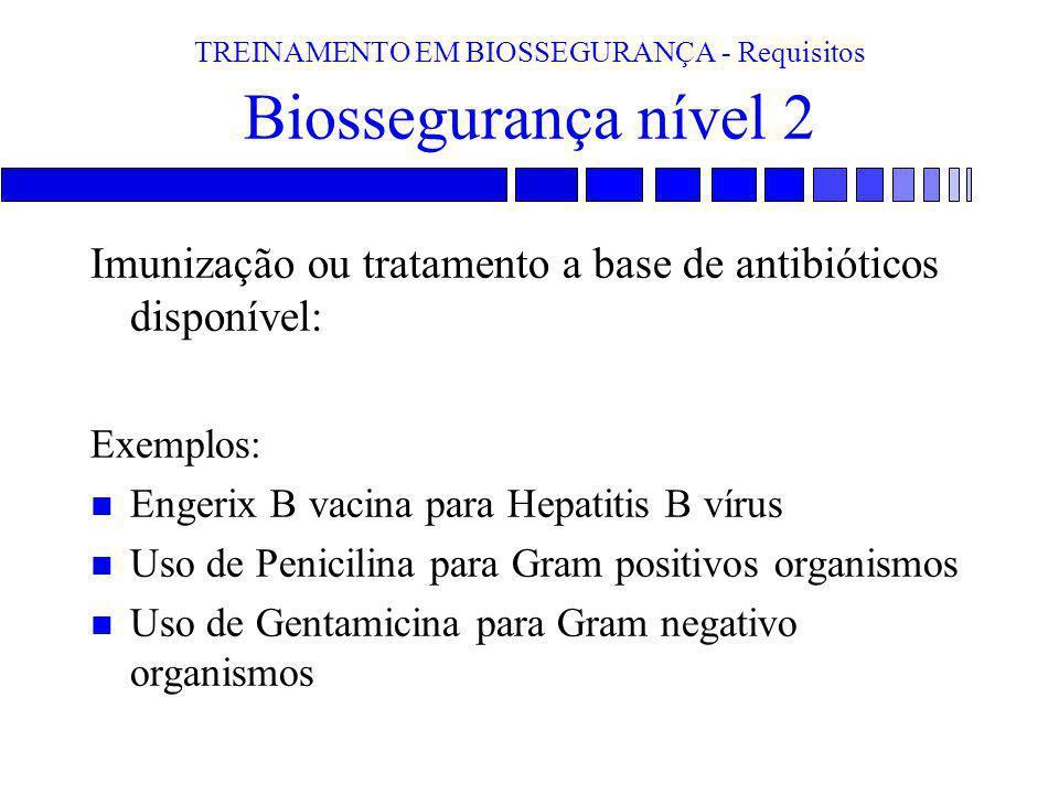 TREINAMENTO EM BIOSSEGURANÇA - Requisitos Biossegurança nível 2