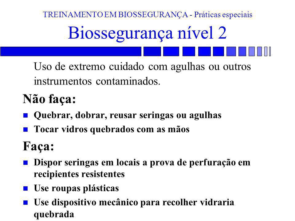 TREINAMENTO EM BIOSSEGURANÇA - Práticas especiais Biossegurança nível 2