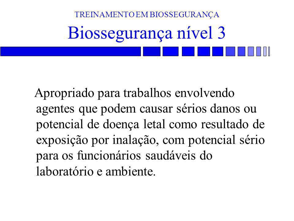 TREINAMENTO EM BIOSSEGURANÇA Biossegurança nível 3