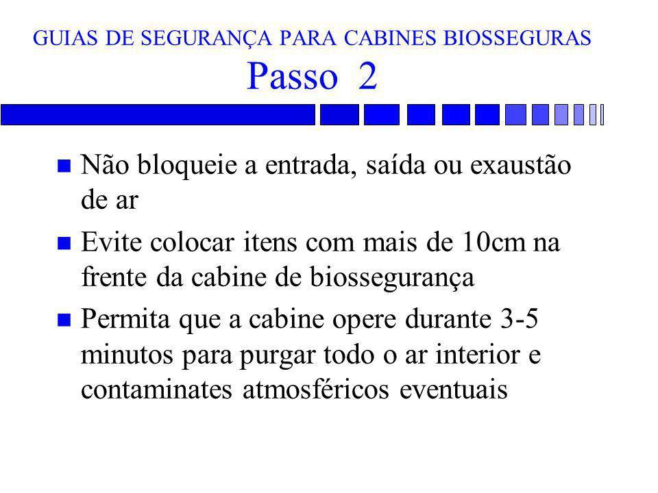 GUIAS DE SEGURANÇA PARA CABINES BIOSSEGURAS Passo 2