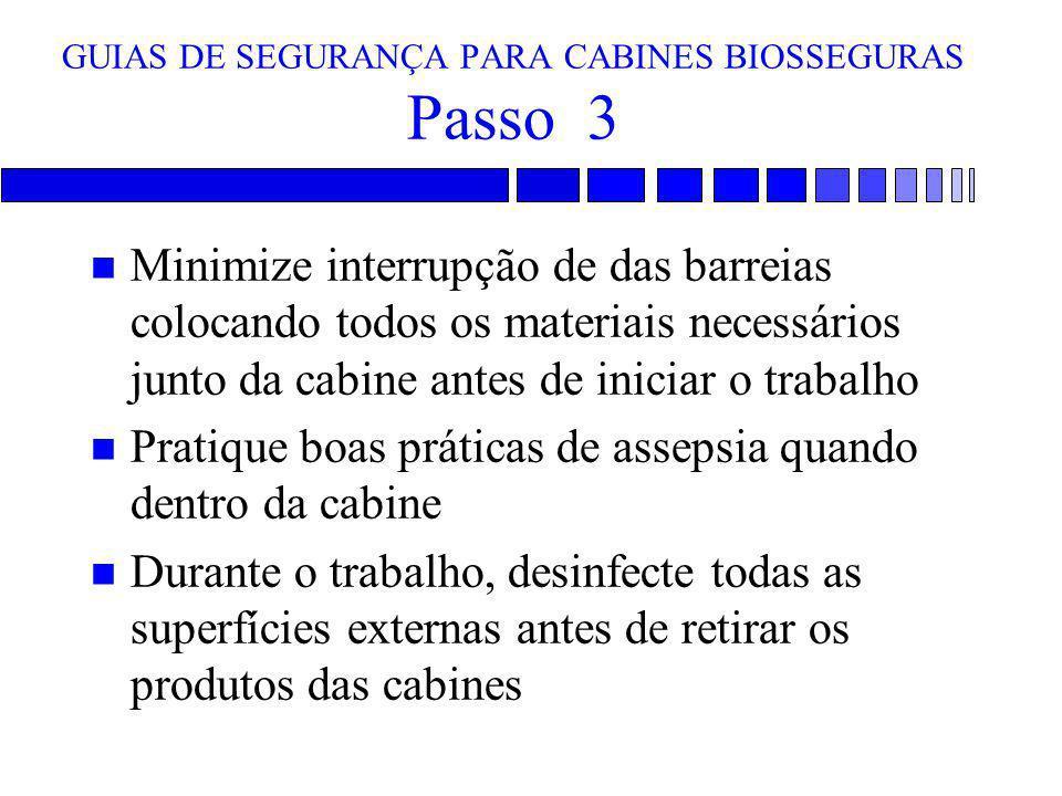 GUIAS DE SEGURANÇA PARA CABINES BIOSSEGURAS Passo 3