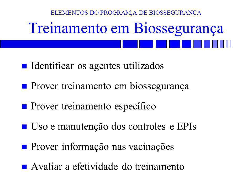 ELEMENTOS DO PROGRAM,A DE BIOSSEGURANÇA Treinamento em Biossegurança