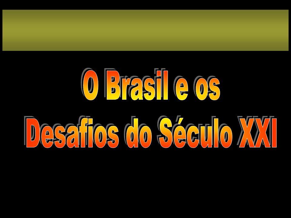 O Brasil e os Desafios do Século XXI