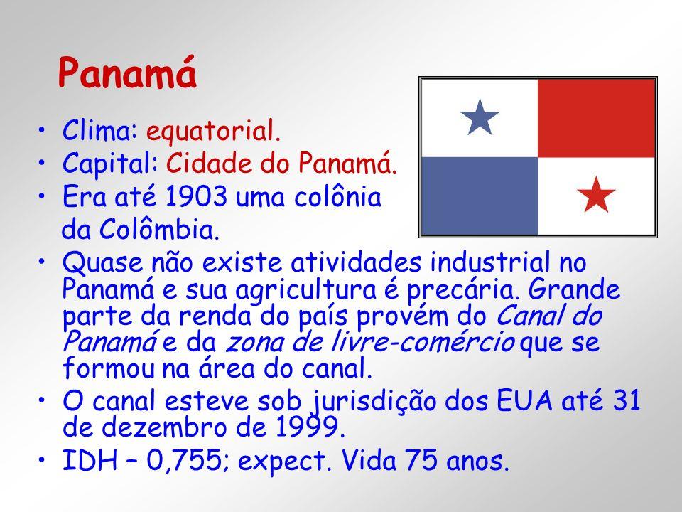 Panamá Clima: equatorial. Capital: Cidade do Panamá.
