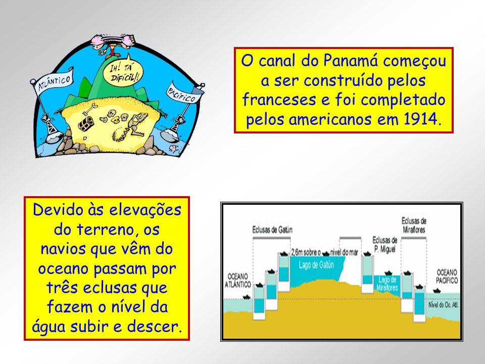 O canal do Panamá começou a ser construído pelos franceses e foi completado pelos americanos em 1914.