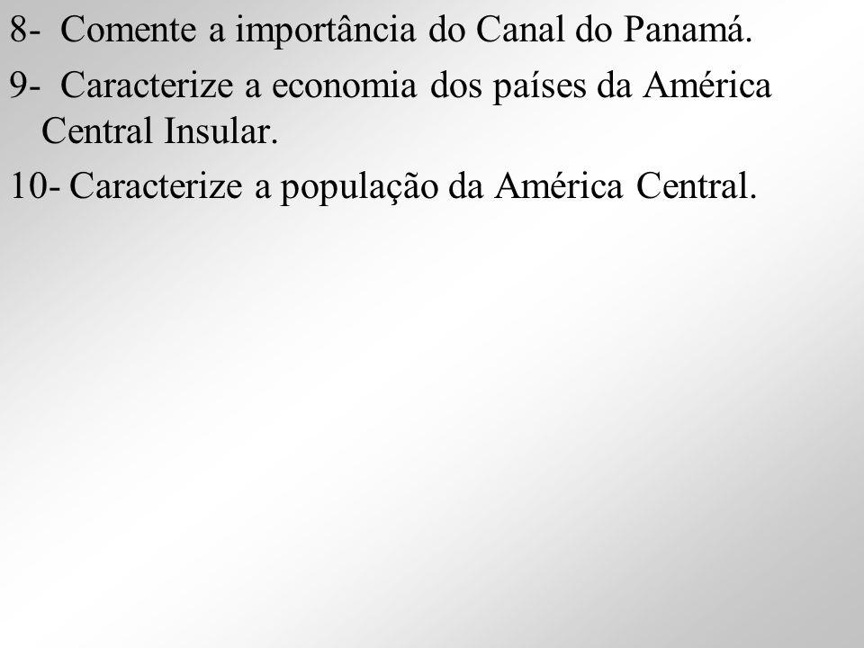 8- Comente a importância do Canal do Panamá.