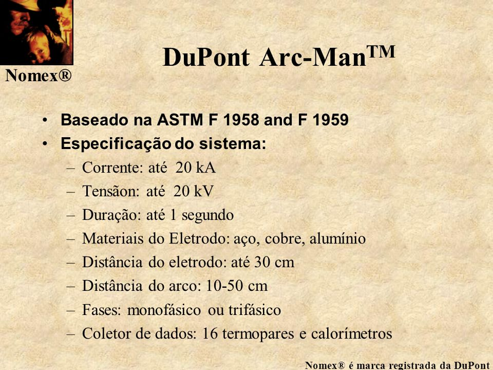 DuPont Arc-ManTM Baseado na ASTM F 1958 and F 1959