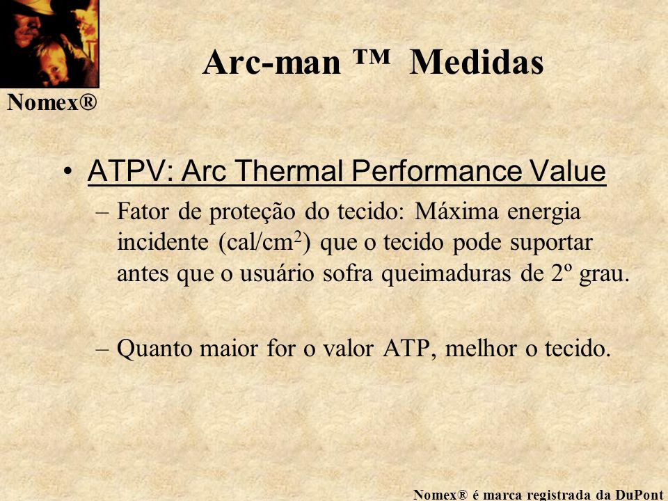 Arc-man ™ Medidas ATPV: Arc Thermal Performance Value