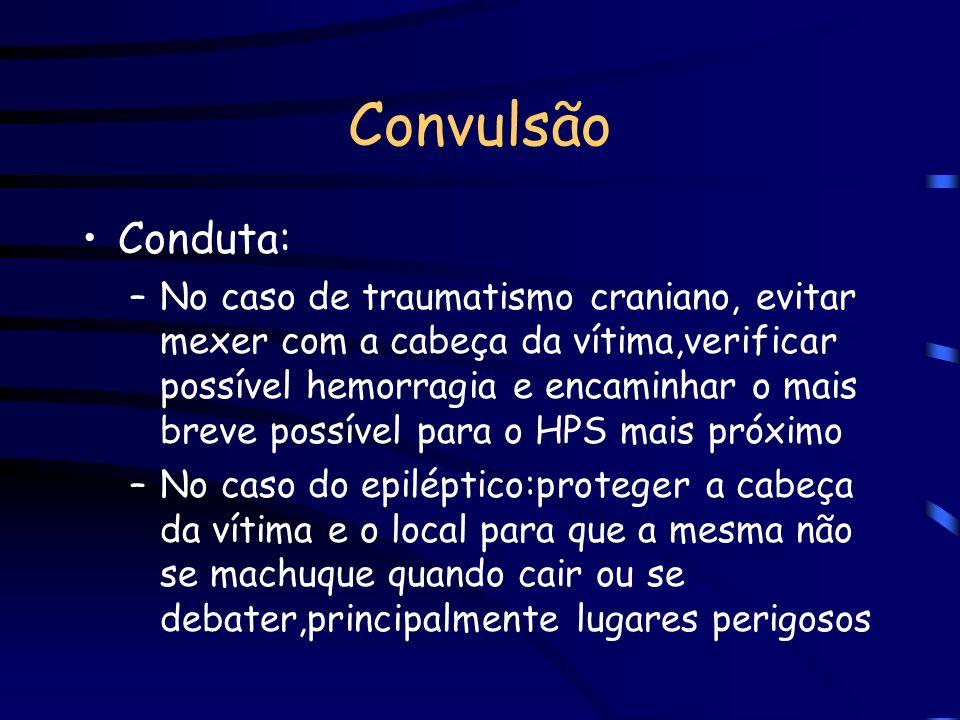 Convulsão Conduta: