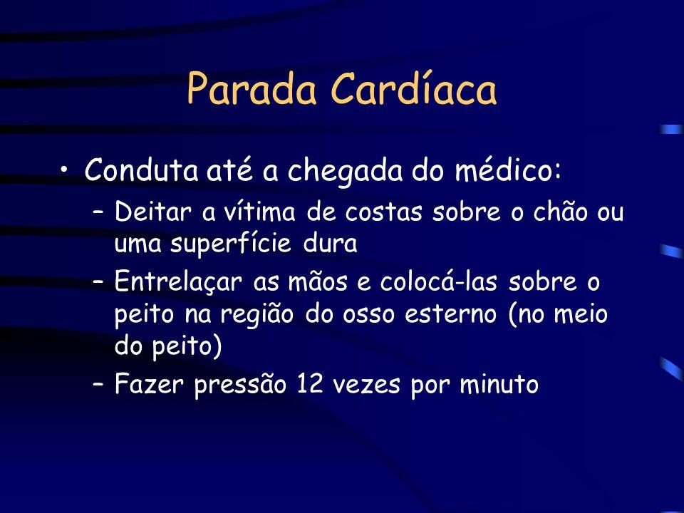 Parada Cardíaca Conduta até a chegada do médico: