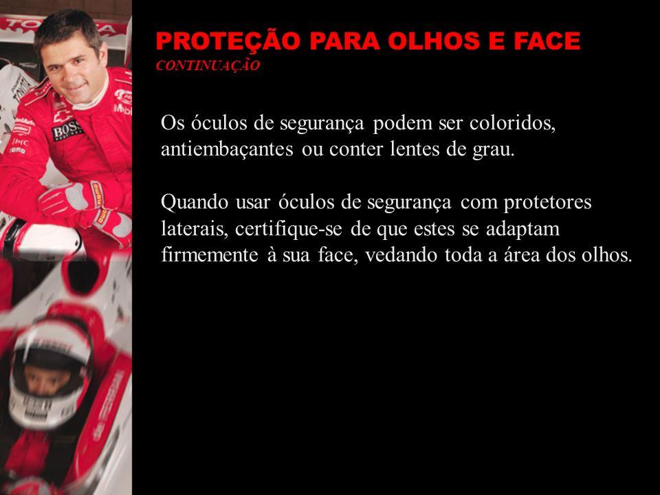 PROTEÇÃO PARA OLHOS E FACE CONTINUAÇÃO
