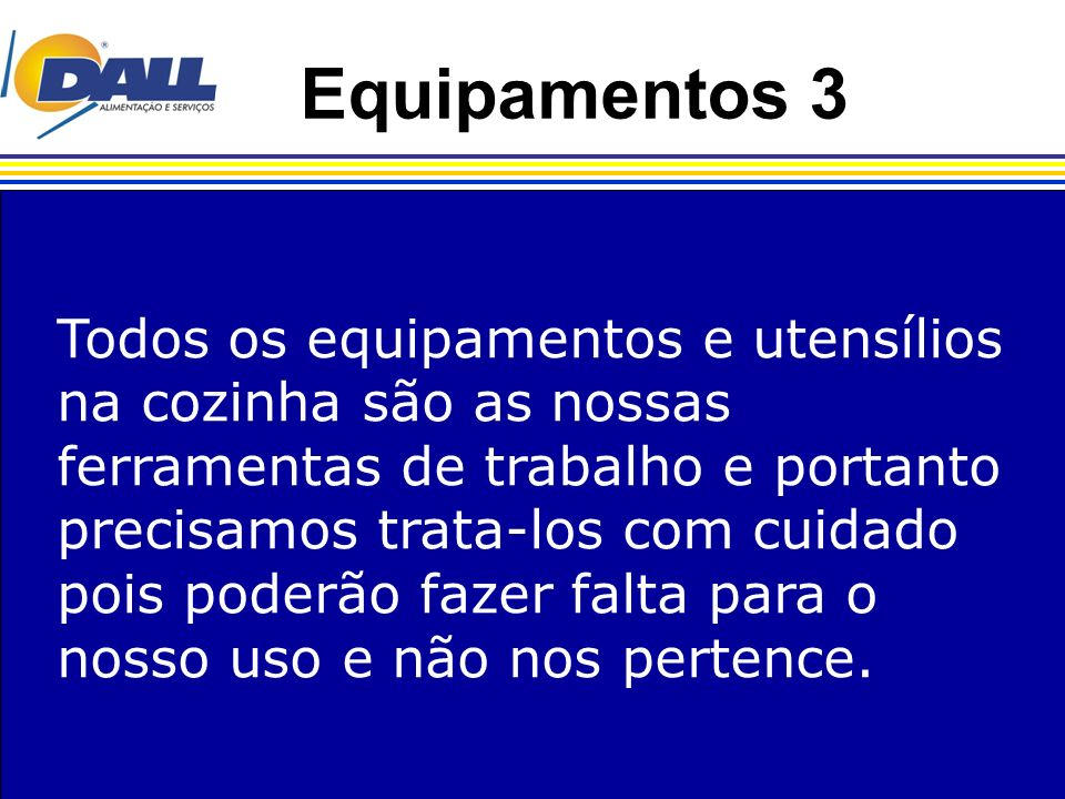 Equipamentos 3 Todos os equipamentos e utensílios