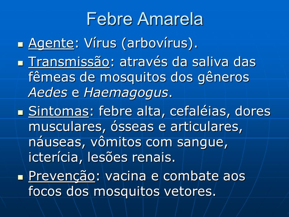 Febre Amarela Agente: Vírus (arbovírus).