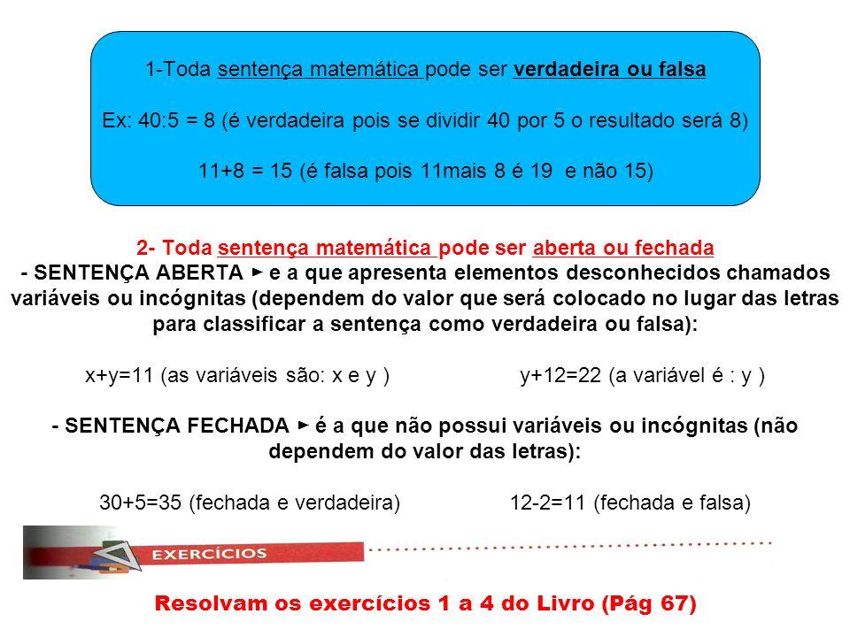 1-Toda sentença matemática pode ser verdadeira ou falsa