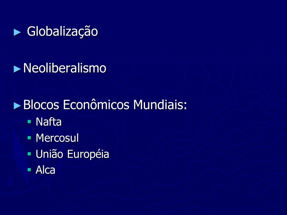Blocos Econômicos Mundiais: