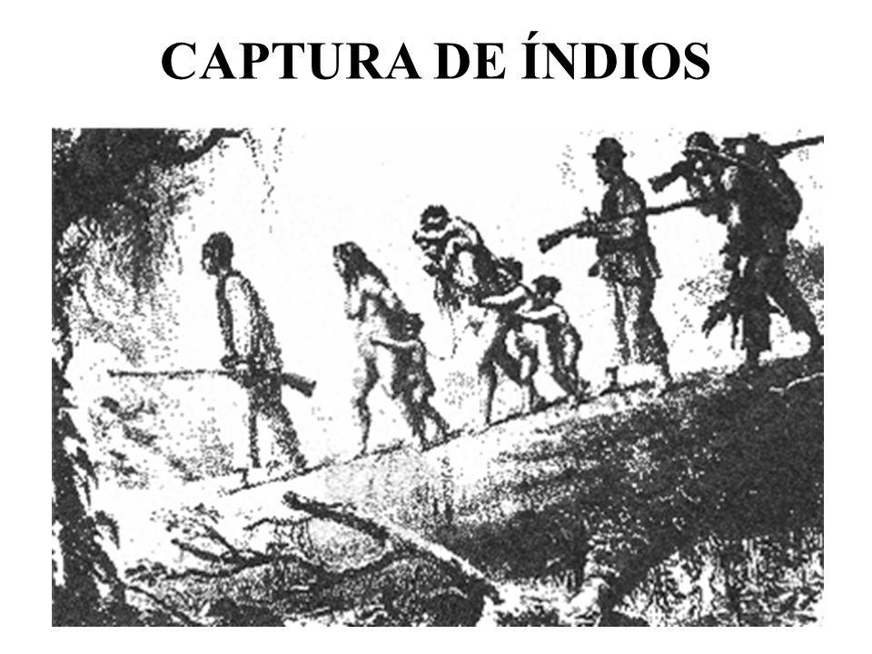 CAPTURA DE ÍNDIOS