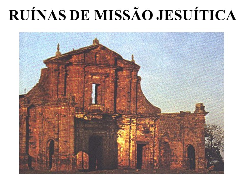 RUÍNAS DE MISSÃO JESUÍTICA
