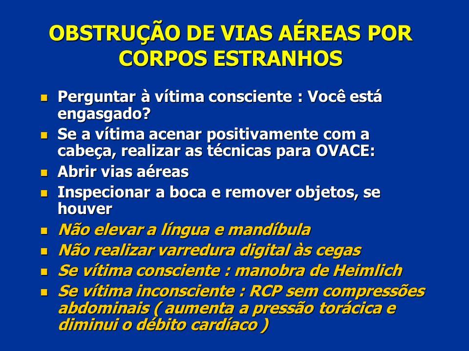 OBSTRUÇÃO DE VIAS AÉREAS POR CORPOS ESTRANHOS
