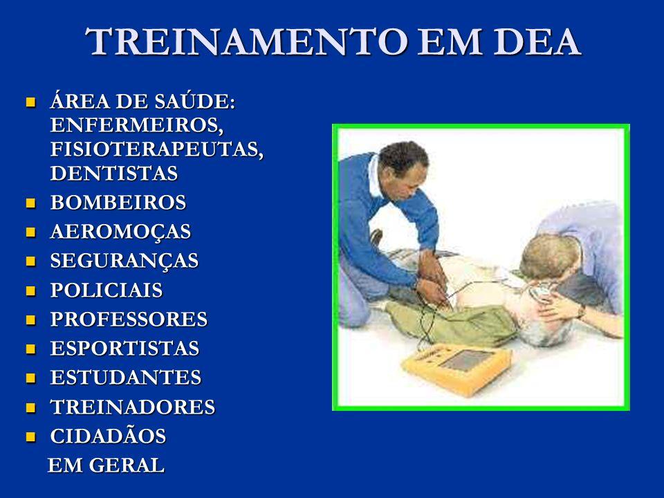 TREINAMENTO EM DEA ÁREA DE SAÚDE: ENFERMEIROS, FISIOTERAPEUTAS, DENTISTAS. BOMBEIROS. AEROMOÇAS. SEGURANÇAS.