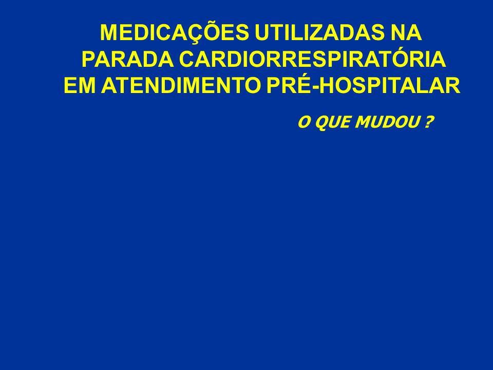 MEDICAÇÕES UTILIZADAS NA PARADA CARDIORRESPIRATÓRIA