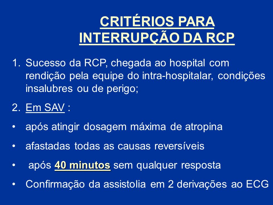 CRITÉRIOS PARA INTERRUPÇÃO DA RCP