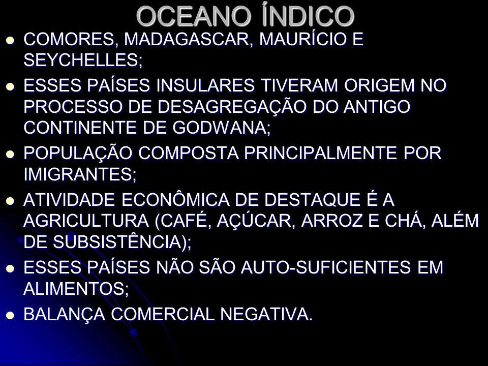 OCEANO ÍNDICO COMORES, MADAGASCAR, MAURÍCIO E SEYCHELLES;