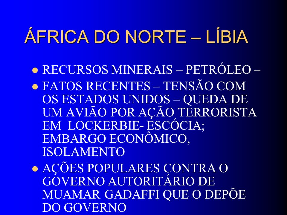 ÁFRICA DO NORTE – LÍBIA RECURSOS MINERAIS – PETRÓLEO –