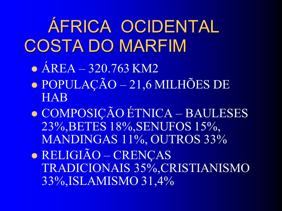 ÁFRICA OCIDENTAL COSTA DO MARFIM