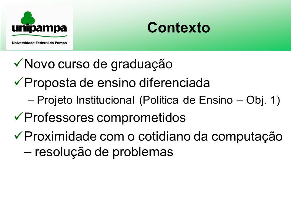Contexto Novo curso de graduação Proposta de ensino diferenciada