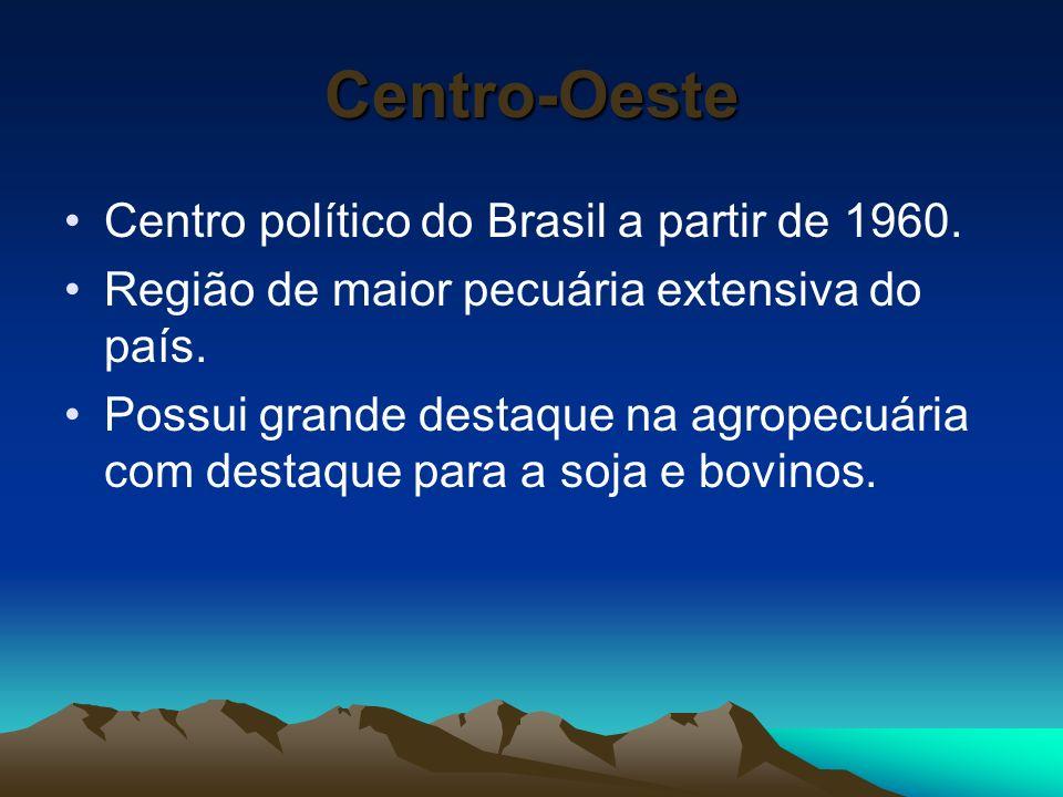 Centro-Oeste Centro político do Brasil a partir de 1960.